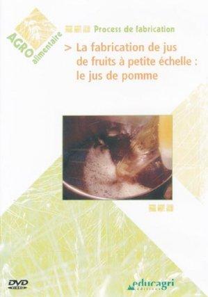 La fabrication de jus de fruits à petite échelle : le jus de pomme - educagri - 9782844445827 -