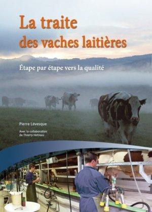 La traite des vaches laitières : étape par étape vers la qualité : guide pratique - educagri - 9782844446176 -