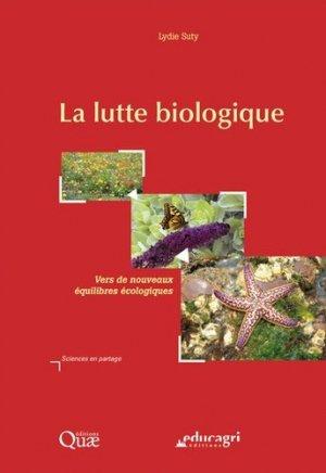 La lutte biologique : vers de nouveaux équilibres écologiques - educagri - 9782844447722 -