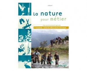 La nature pour métier - educagri - 9782844447906 -