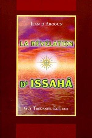 La révélation d'IssahÃâ - Guy Trédaniel Editions - 9782844450104 -