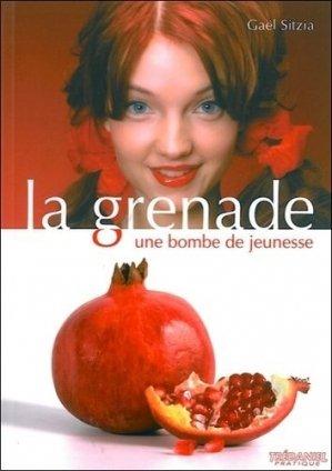 La Grenade, une bombe de jeunesse - guy tredaniel editions - 9782844459633 -