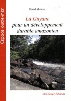 La Guyane pour un développement durable amazonien - ibis rouge - 9782844503602 -