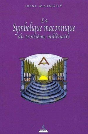 La symbolique maçonnique du troisième millénaire - Dervy - 9782844541161 -