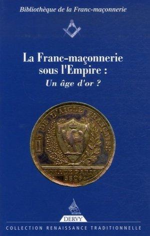 La Franc-Maçonnerie sous l'Empire : un âge d'or ? - Dervy - 9782844544810 -