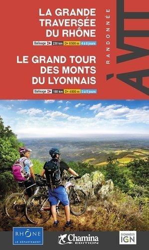 La grande traversée du Rhône ; Le grand tour des monts du lyonnais - Chamina - 9782844665195 -