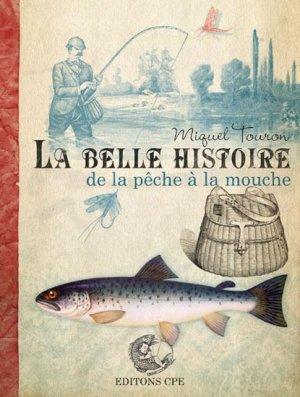 La belle histoire de la pêche à la mouche - cpe - 9782845039605 -