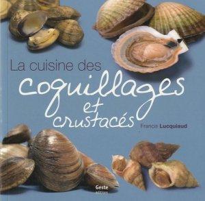La cuisine des coquillages et crustacés - geste - 9782845616387 -