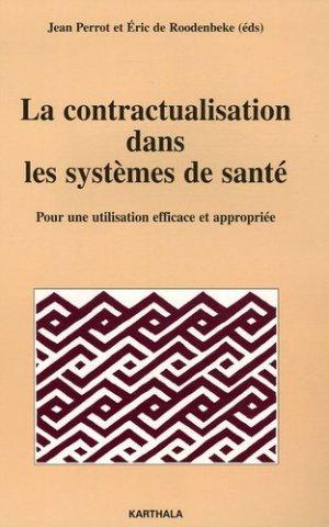La contractualisation dans les systèmes de santé. Pour une utilisation efficace et appropriée - Karthala - 9782845867130 -