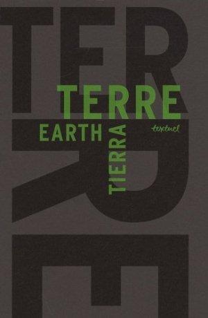 La Terre / The Earth / La Tierra. Libre anthologie artistique et littéraire autour de la Terre - Edition français-anglais-espagnol - Textuel - 9782845972629 -
