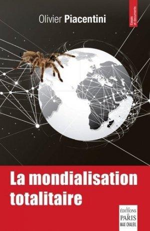 La mondialisation totalitaire - Les Editions de Paris - Max Chaleil - 9782846212564 -