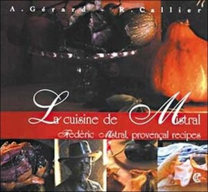 La cuisine de Mistral - CLC Editions - 9782846590280 -