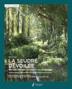 La Seudre dévoilée. Nature, ostréiculture et villégiature - Yvelinédition - 9782846686716 -
