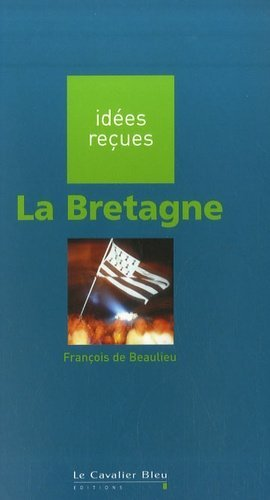 La Bretagne - Editions Le Cavalier Bleu - 9782846701679 -