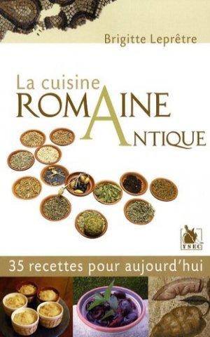 La cuisine romaine antique. 35 Recettes pour aujourd'hui - ysec - 9782846731164 -