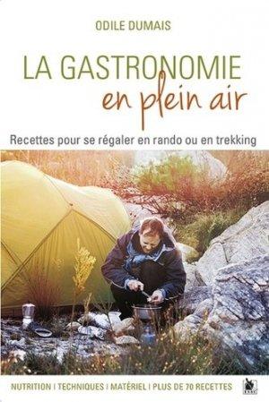 La gastronomie en plein air. Recettes pour se régaler en rando ou en trekking - Nutrition, techniques, matériel, plus de 70 recettes - ysec - 9782846733182 -