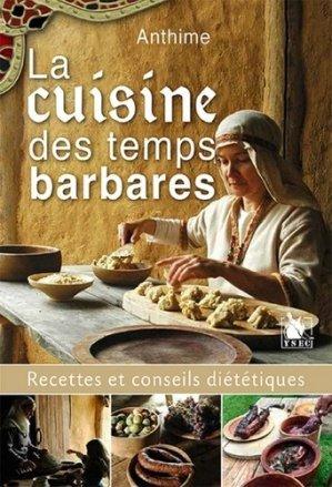 La cuisine des temps barbares. Recettes et conseils diététiques - ysec - 9782846733243 -