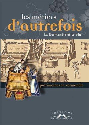 La Normandie et le vin - corlet - 9782847063653 -