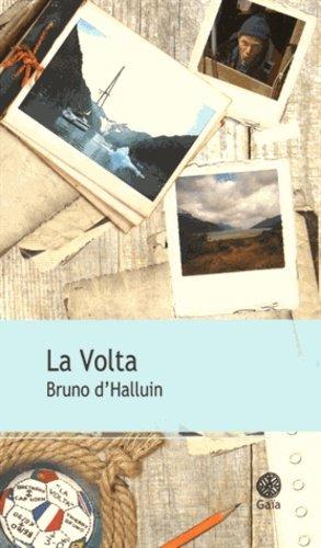 La Volta. Au cap Horn dans le sillage des grands découvreurs - Gaïa - 9782847206098 -