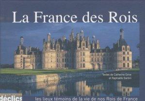La France des Rois - Editions Déclics - 9782847682137 -
