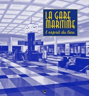 La Gare maritime du Havre. L'esprit du lieu - des falaises - 9782848114590 -