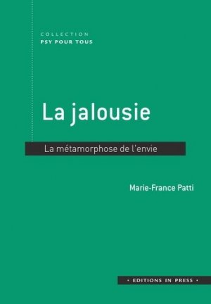 La jalousie : la métamorphose de l'envie - in press - 9782848354903