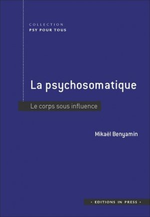 La psychosomatique - in press - 9782848355467 -