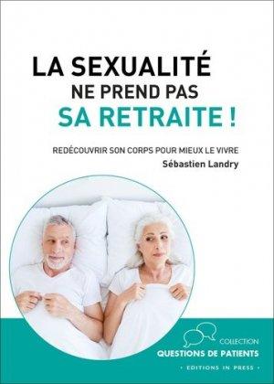 La sexualité ne prend pas sa retraite ! - In Press - 9782848355528 -