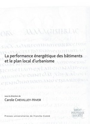 La performance énergétique des bâtiments et le plan local d'urbanisme - presses universitaires de franche-comté - 9782848675657 -