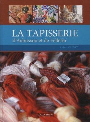 La tapisserie d'Aubusson et de Felletin - Lucien Souny - 9782848862798 -