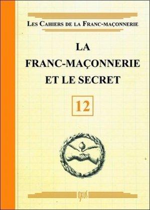 La franc-maçonnerie et le secret -  oxus editions - 9782848981567 -