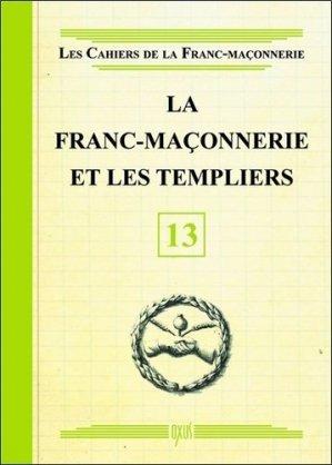 La franc-maçonnerie et les templiers -  oxus editions - 9782848981574 -