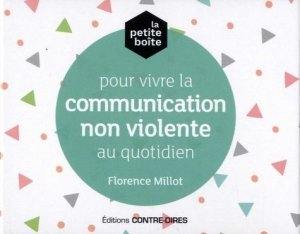 La petite boîte pour vivre la communication non violente au quotidien - contre dires - 9782849335352 -