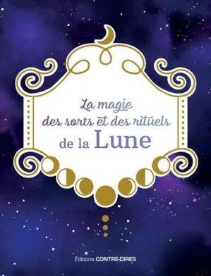 La magie des sorts et des rituels de la lune - contre dires - 9782849336038 -