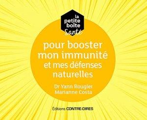 La petite boite sante pour booster mon immunite et mes defenses naturelles - contre dires - 9782849336205 -