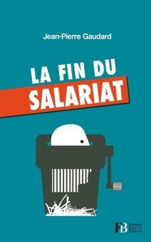 La fin du salariat - francois bourin - 9782849413616 -