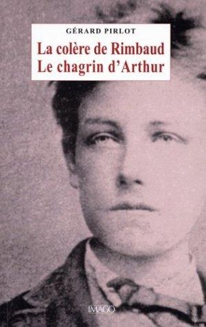 La colère de Rimbaud. Le chagrin d'Arthur - Imago (éditions) - 9782849529294 -