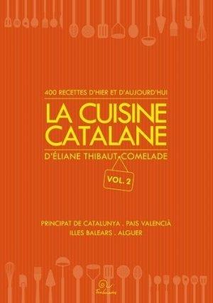 La cuisine catalane, 400 recettes d?hier et d?aujourd?hui. Principat de Catalunya, Pais valencia, Illes Balears, Alguer - trabucaire - 9782849742549 -