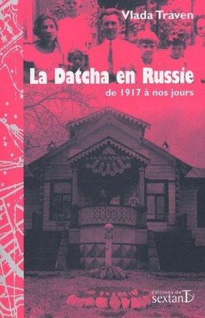 La Datcha en Russie de 1917 à nos jours - Editions du Sextant - 9782849780053 -