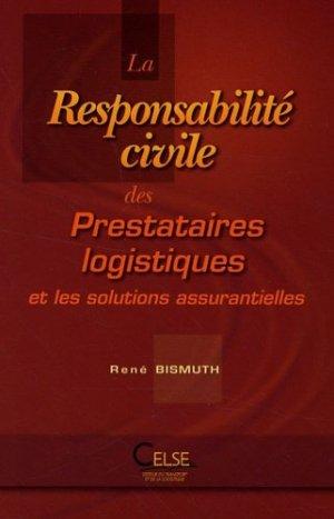 La responsabilité civile des prestataires logistiques et les solutions assurantielles - celse - 9782850092855 -
