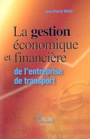 La gestion économique et financière de l'entreprise de transport - celse - 9782850093241 -