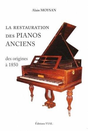 La restauration des pianos anciens des origines à 1850 - vial - 9782851011046 -