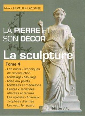 La pierre et son décor Tome 4 La sculpture - vial - 9782851011947 -