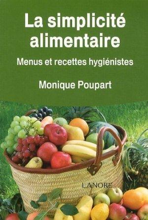 La simplicité alimentaire. Menus et recettes hygiénistes - Fernand Lanore - 9782851577108 -