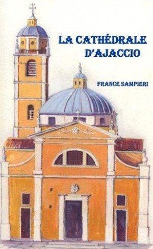 La cathédrale d'Ajaccio - Editions de Paris - 9782851622471 -