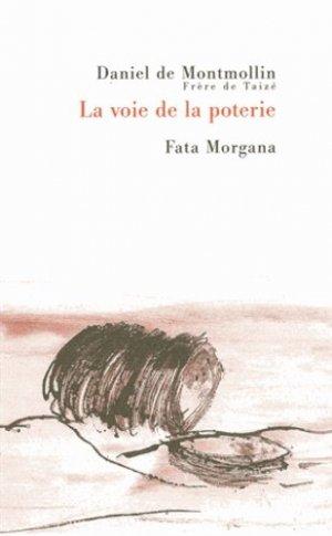 La voie de la poterie - Fata Morgana - 9782851948809 -