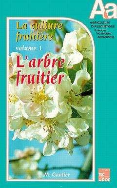 La culture fruitière Volume 1 - lavoisier / tec et doc - 9782852068964 -
