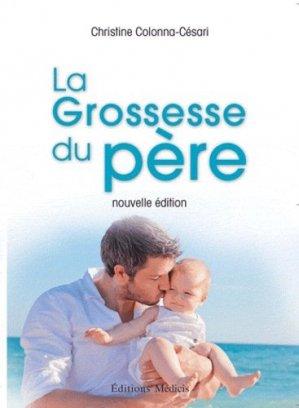 La Grossesse du père. Edition revue et augmentée - Médicis - 9782853274319 -