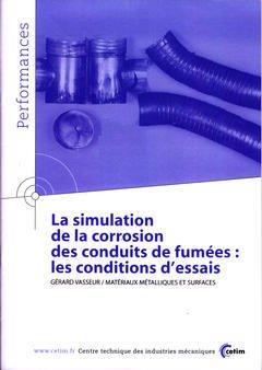 La simulation de la corrosion des conduits de fumées - cetim - 9782854006407 -