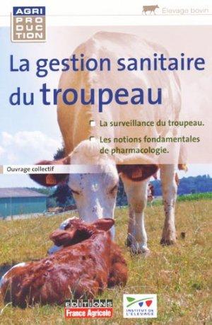 La gestion sanitaire du troupeau - france agricole - 9782855572079 -